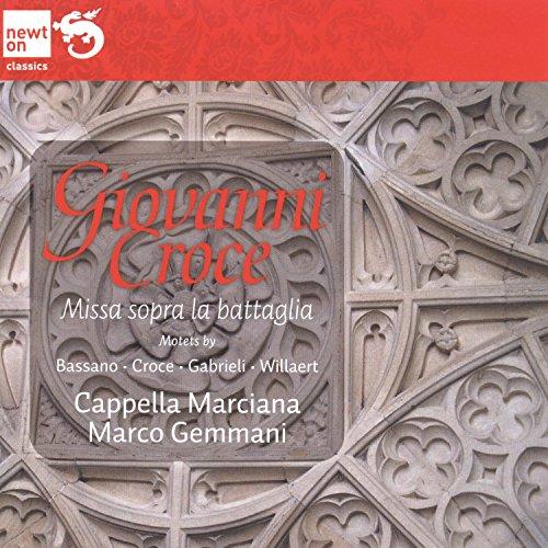 Croce: Missa sopra la battaglia / Motets by Bassano, Croce, Gabrieli and Willarert
