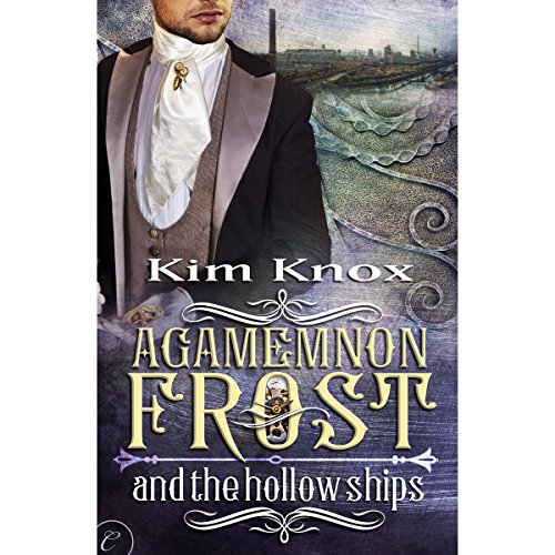 Agamemnon Frost and the Hollow Ships audiobook cover art