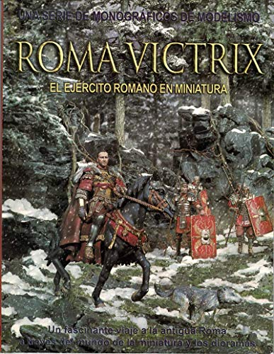 Roma victrix. el ejercito romano en miniatura