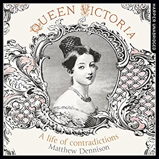 Queen Victoria: A Life of Contradictions cover art
