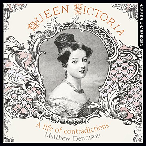 Queen Victoria: A Life of Contradictions cover art
