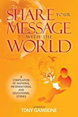 Share Your Message with the World Paperback
