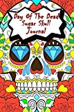 Day Of The Dead Sugar Skull Journal: Praying For Ancestors Friends Family & Diary Notebook / Dia De Los Muertos | Diamond Eyes Skull Print