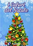 I colori del Natale. Ediz. illustrata. Con CD Audio...