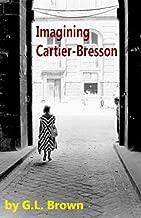 Imagining Cartier-Bresson