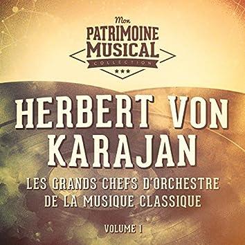 Les grands chefs d'orchestre de la musique classique : Herbert von Karajan, Vol. 1