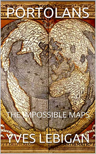 PORTOLANS: THE IMPOSSIBLE MAPS (English Edition)