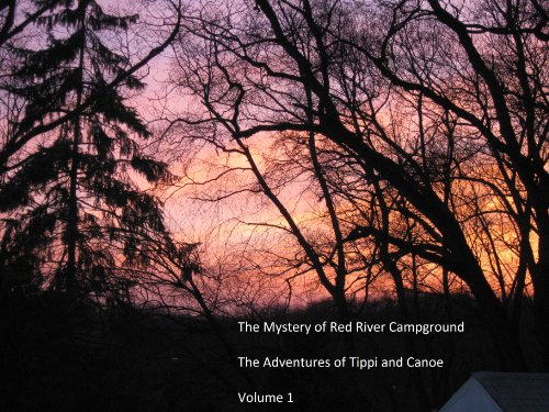 The Mystery of Red River Campground (The Adventures of Tippi and Canoe Book 1) (English Edition)