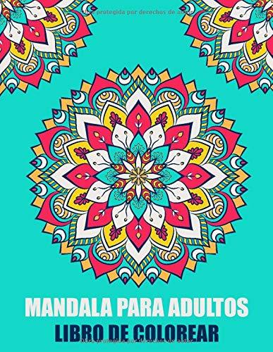 Mandala Para Adultos Libro de Colorear: Mandala para principiantes Libro para colorear simple para ancianos, niños y adultos