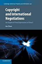 Copyright and International Negotiations: An Engine of Free Expression in China? (Cambridge Intellectual Property and Information Law)