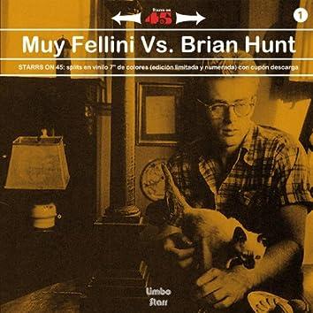 Starrs On 45 Vol. 1 (Muy Fellini vs. Brian Hunt)