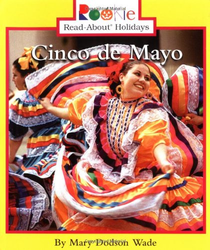 Cinco De Mayo (Rookie Read-About Holidays) (Rookie Read-About Holidays: Previous Editions)
