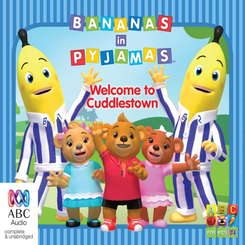 Bananas in Pyjamas     Welcome to Cuddletown              By:                                                                                                                                 Bolinda Publishing Pty Ltd                               Narrated by:                                                                                                                                 Various Narrators                      Length: 1 hr and 1 min     1 rating     Overall 5.0