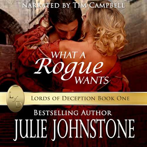 What a Rogue Wants     Lords of Deception, Book 1              By:                                                                                                                                 Julie Johnstone                               Narrated by:                                                                                                                                 Tim Campbell                      Length: 11 hrs and 6 mins     6 ratings     Overall 4.8