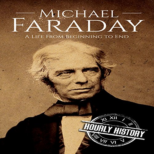 Michael Faraday: A Life from Beginning to End audiobook cover art