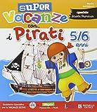 Super vacanze con i pirati. 5-6 anni. Per la Scuola materna...