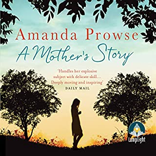 A Mother's Story                   Written by:                                                                                                                                 Amanda Prowse                               Narrated by:                                                                                                                                 Amanda Prowse                      Length: 9 hrs and 39 mins     Not rated yet     Overall 0.0