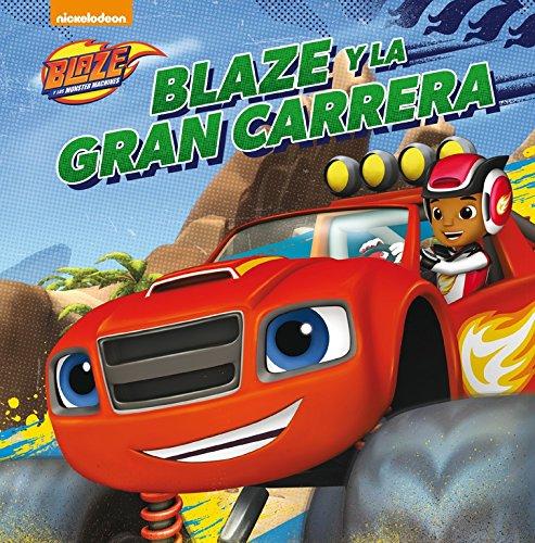 Blaze y la gran carrera (Blaze y los Monster Machines....
