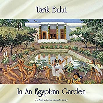 In An Egyptian Garden (Analog Source Remaster 2019)