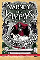 The Illustrated Varney the Vampire; or, The Feast of Blood - In Two Volumes - Volume I: Original Title: Varney the Vampyre