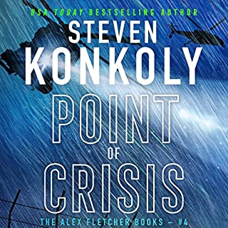 Point of Crisis     A Modern Thriller (Alex Fletcher, Book 4)              By:                                                                                                                                 Steven Konkoly                               Narrated by:                                                                                                                                 John David Farell                      Length: 10 hrs and 36 mins     12 ratings     Overall 4.4