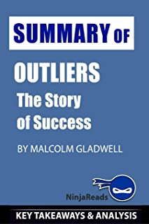 Summary of Outliers: The Story of Success by Malcolm Gladwell: Key Takeaways & Analysis Included