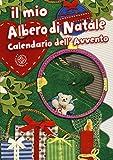 Il mio albero di Natale e calendario dell'Avvento. Ediz. illustrata