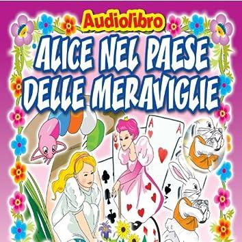 Alice nel paese delle meraviglie (Favola raccontata con Libretto e Tavole da disegnare e colorare)