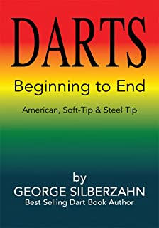 Darts Beginning to End: American, Soft Tip & Steel Tip