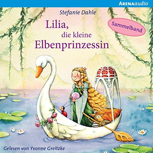 Page de couverture de Wunderbare Abenteuer im Elbenwald (Lilia, die kleine Elbenprinzessin - Sammelband)
