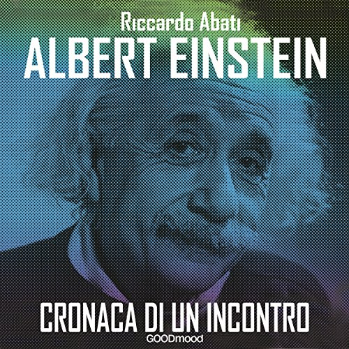 Albert Einstein: Cronaca di un incontro audiobook cover art