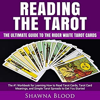 Reading the Tarot: The Ultimate Guide to the Rider Waite Tarot Cards     The #1 Workbook for Learning How to Read Tarot Cards, Tarot Card Meanings, and Simple Tarot Spreads to Get You Started              By:                                                                                                                                 Shawna Blood                               Narrated by:                                                                                                                                 Kris Keppeler                      Length: 3 hrs     25 ratings     Overall 5.0