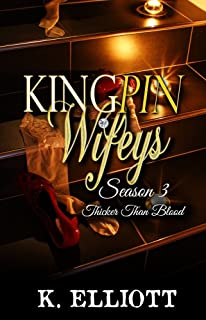 Kingpin Wifeys Season 3: Thicker than blood (English Edition)