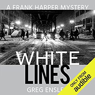 White Lines                   Written by:                                                                                                                                 Greg Enslen                               Narrated by:                                                                                                                                 Mikael Naramore                      Length: 13 hrs and 9 mins     Not rated yet     Overall 0.0