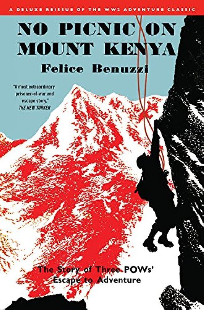 空の寛解タックNo Picnic on Mount Kenya: The Story of Three POWs' Escape to Adventure
