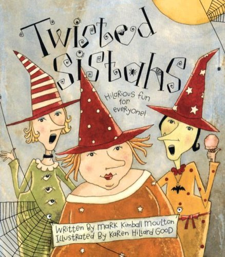 By Mark Kimball Moulton Twisted Sistahs [Hardcover]