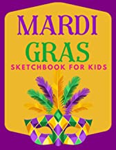 Mardi Gras Sketchbook for Kids: Sketch Pad for Drawing, Scribbling, Writing, Journaling, Doodling, or Sketching, 108 Pages...