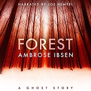 Forest     The Afterlife Investigations, Book 2              Written by:                                                                                                                                 Ambrose Ibsen                               Narrated by:                                                                                                                                 Joe Hempel                      Length: 5 hrs and 22 mins     1 rating     Overall 5.0