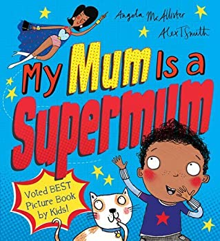 My Mum is a Supermum by Angela McAllister  2015-02-05