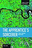 The Apprentice's Sorcerer: Liberal Tradition and Fascism (Studies in Critical Social Sciences)