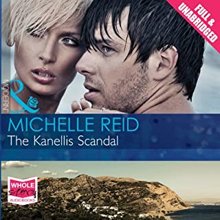The Kanellis Scandel                   By:                                                                                                                                 Michelle Reid                               Narrated by:                                                                                                                                 Jilly Bond                      Length: 5 hrs and 55 mins     6 ratings     Overall 4.7