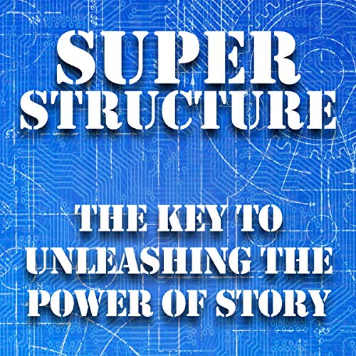 Super Structure Audiobook By James Scott Bell cover art