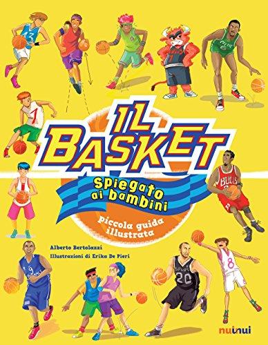 Il basket spiegato ai bambini. Piccola guida illustrata. Ediz. a colori