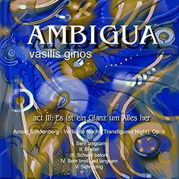 Ambigua, Act III: Es ist ein Glanz um Alles her