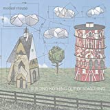 Building Nothing Out of Something by Modest Mouse