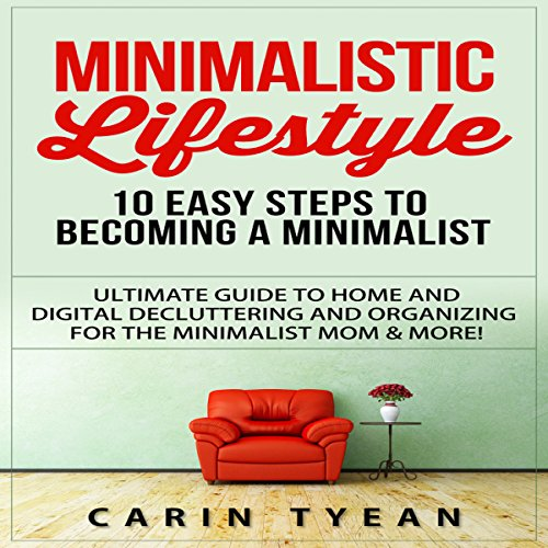 Minimalistic Lifestyle: 10 Easy Steps to Becoming a Minimalist audiobook cover art