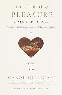 The Birth of Pleasure: A New Map of Love