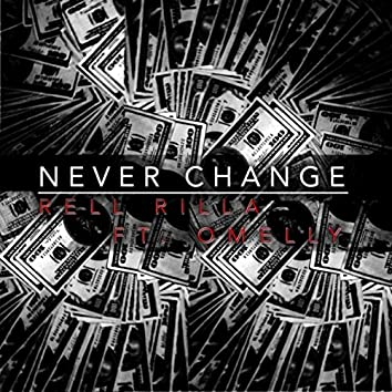 Never Change (feat. Omelly)