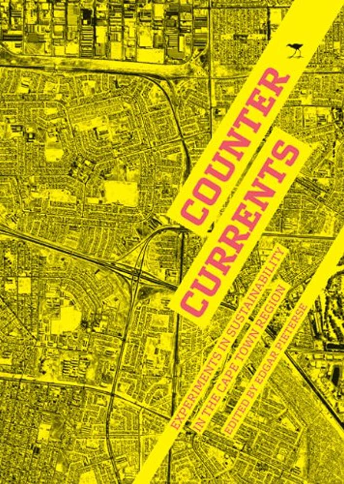 Counter Currents: Experiments in Sustainability in the Cape Town Region