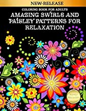 Coloring Book for Adults: Amazing Swirls and Paisley Patterns For Relaxation: Cute and Fun Designs to Color